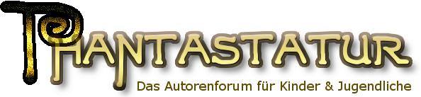 Phantastatur - Das Autorenforum für Kinder und Jugendliche